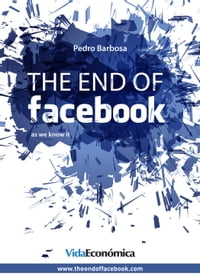 The end of facebook (English version): As we know it