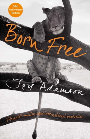 Born Free The Story of Elsa