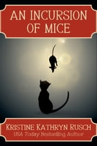 An Incursion of Mice by Kristine Kathryn Rusch