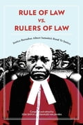 9789987080618 - Shivji, Issa: Rule of Law vs. Rulers of Law. Justice Barnabas Albert Samatta's Road To Justice: Justice Barnabas Albert Samatta's Road To Justice - Kitabu