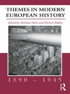 Themes in Modern European History, 1890–1945