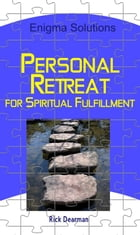 Personal Retreat: for Spiritual Fullfillment by Rick Dearman