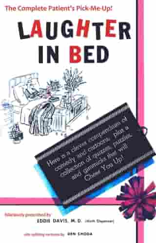 Laughter in Bed: A Potent Prescription of Medical Mirth, Puzzles, Quizzes, Games, Gags and Guffaws!