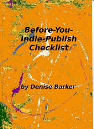 Before-You-Indie-Publish Checklist by Denise Barker