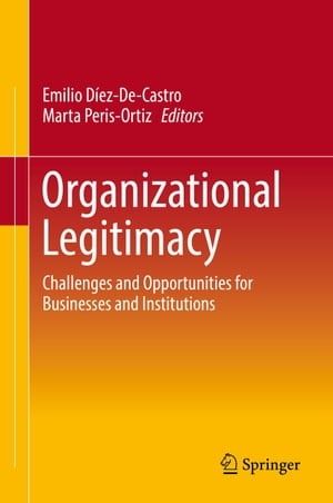 Organizational Legitimacy: Challenges and Opportunities for Businesses and Institutions