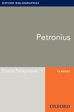 Book Petronius: Oxford Bibliographies Online Research Guide by Costas Panayotakis