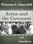 Arms and the Covenant by Winston S. Churchill