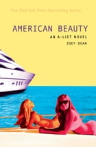 The A-List #7: American Beauty: An A-List Novel by Zoey Dean