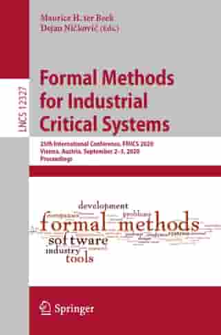 Formal Methods for Industrial Critical Systems: 25th International Conference, FMICS 2020, Vienna, Austria, September 2–3, 2020, Proceedings by Maurice H. ter Beek