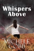 Whispers Above by Michele Cobb