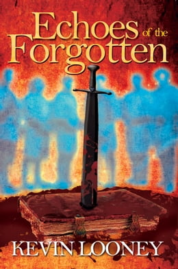 Book Echoes of the Forgotten by Kevin Looney