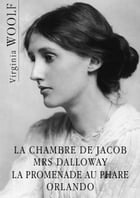 La chambre de Jacob, Mrs Dalloway, La promenade au phare, Orlando by Virginia Woolf