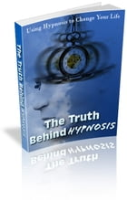 The Truth Behind Hypnosis by Anonymous