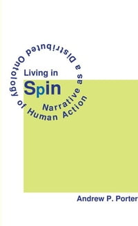 Living in Spin: Narrative as a Distributed Ontology of Human Action