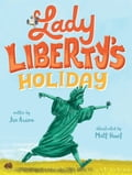Lady Liberty's Holiday 5f53d6f5-7d6d-425d-baf9-6b4ae56be7de