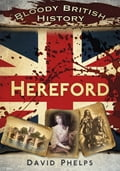 Bloody British History: Hereford 9ccca75f-f355-49f6-9a1b-1fe818d560cd