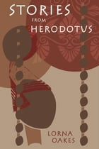 Stories from Herodotus by Lorna Oakes