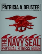 The Navy Seals Fitness Guide by Patricia A. Duester PhD.
