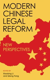 Modern Chinese Legal Reform: New Perspectives