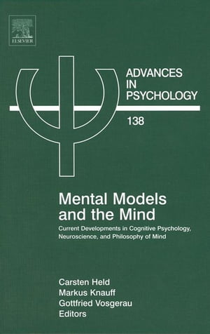 Mental Models and the Mind: Current developments in Cognitive Psychology, Neuroscience and Philosophy of Mind