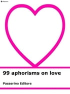 99 aphorisms on love by Passerino Editore