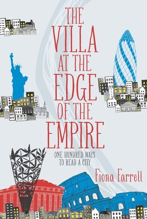 Villa at the Edge of the Empire,  The One Hundred Ways to Read a City