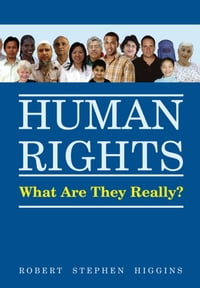 Human Rights, What Are They Really?