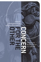 Concern for the Other: Perspectives on the Ethics of K. E. Løgstrup