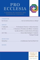 Pro Ecclesia Vol 16-N3: A Journal of Catholic and Evangelical Theology by Pro Ecclesia