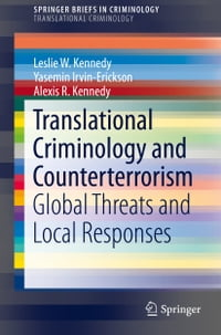 Translational Criminology and Counterterrorism: Global Threats and Local Responses