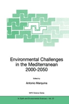 Environmental Challenges in the Mediterranean 2000–2050: Proceedings of the NATO Advanced Research…