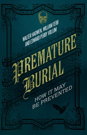 Premature Burial How It May Be Prevented