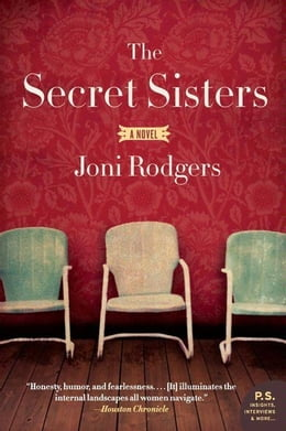 Book The Secret Sisters: A Novel by Joni Rodgers