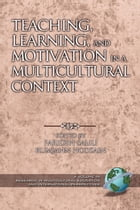 Teaching, Learning, and Motivation in a Multicultural Context by Farideh Salili