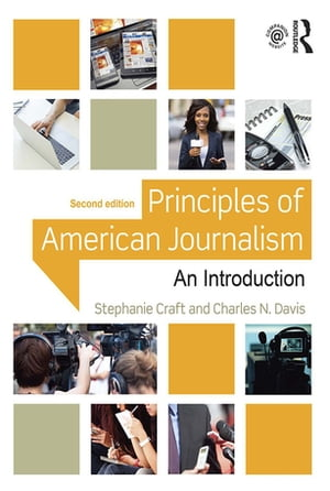 Principles of American Journalism An Introduction