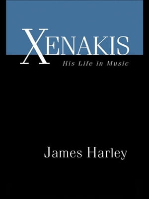 Xenakis His Life in Music