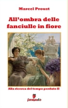 All'ombra delle fanciulle in fiore by Marcel Proust