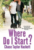Where Do I Start? by Chase Taylor Hackett