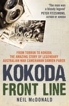 Kokoda Front Line by Neil McDonald