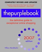 thepurplebook(R), 2007 edition: the definitive guide to exceptional online shopping by Hillary Mendelsohn