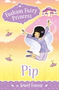 online magazine -  Fashion Fairy Princess: Pip in Jewel Forest