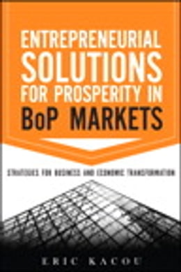 Book Entrepreneurial Solutions for Prosperity in BoP Markets: Strategies for Business and Economic… by Eric Kacou