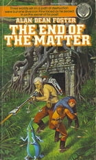 The End Of The Matter by Alan Dean Foster