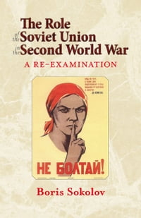 The Role of the Soviet Union in the Second World War: A Re-examination