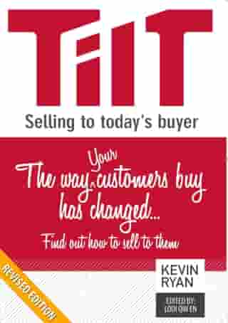TILT Selling to Today's Buyer: The Way Your Customers Buy Has Changed...Find Out How to Sell to Them