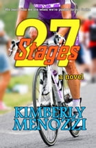 27 Stages (a novel) by Kimberly Menozzi