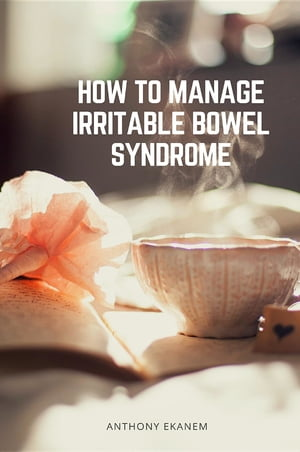 How to Manage Irritable Bowel Syndrome