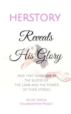 Herstory Reveals His Glory by M.E. Porter