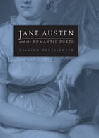 Jane Austen and the Romantic Poets by William Deresiewicz