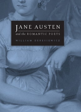 Book Jane Austen and the Romantic Poets by William Deresiewicz